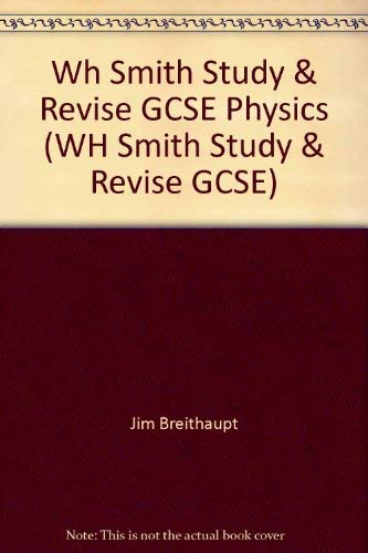 Wh Smith Study & Revise GCSE Physics By Jim Breithaupt