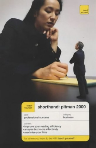 Teach Yourself Shorthand Pitman 2000 By Pitman's College