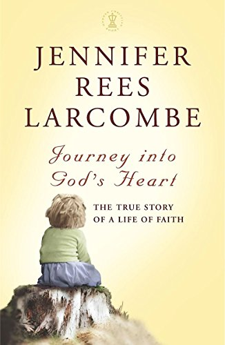 Journey into God's Heart By Jennifer Rees Larcombe