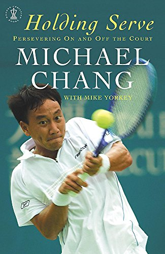 Holding Serve By Michael Chang