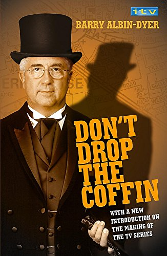 Don't Drop the Coffin! - TV tie-in edition By Barry Albin Dyer