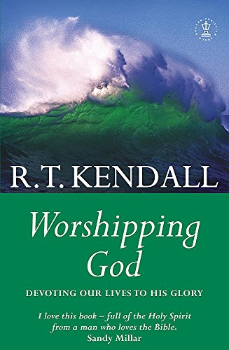 Worshipping God By R. T. Kendall