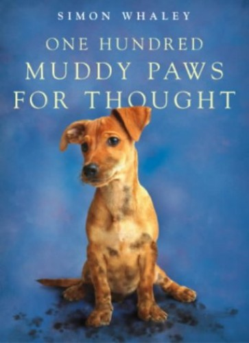 One Hundred Muddy Paws For Thought By Simon Whaley