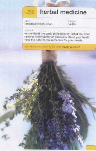 Teach Yourself Herbal Medicine By Nina Nissen