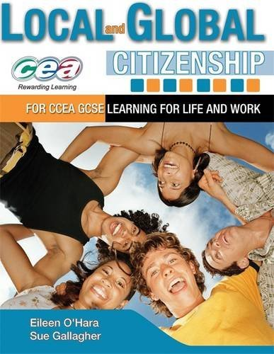 Local and Global Citizenship for CCEA GCSE By Sue Gallagher