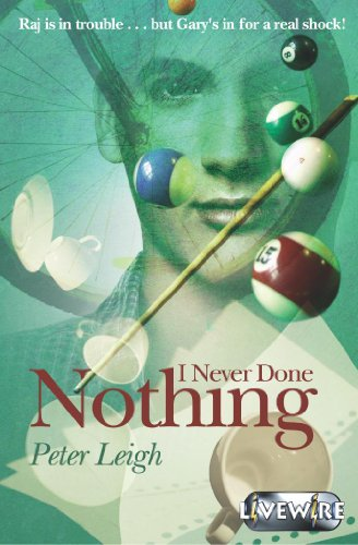 Livewire Plays I Never Done Nothing (Livewires) By Peter Leigh