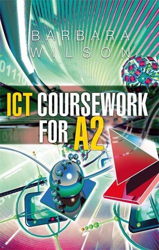 ICT Coursework for A2 By Barbara Wilson