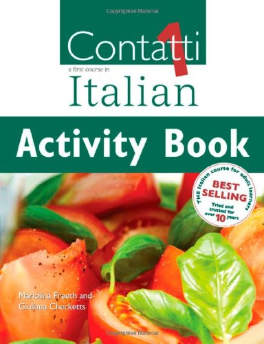 Contatti: A First Course in Italian: v.1: Activity Book by Guiliana Checketts
