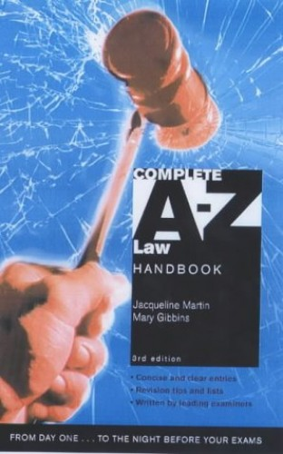 Complete A-Z Law Handbook By Jacqueline Martin