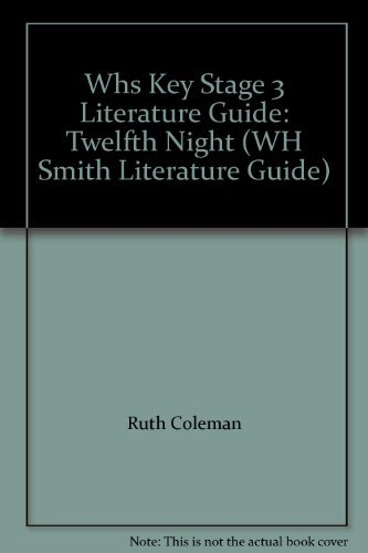 Whs Key Stage 3 Literature Guide: Twelfth Night By Ruth Coleman