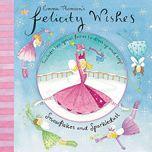 Felicity Wishes: Snowflakes and Sparkledust By Emma Thomson