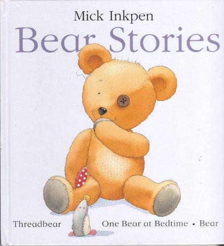 Bear Stories By Mick Inkpen