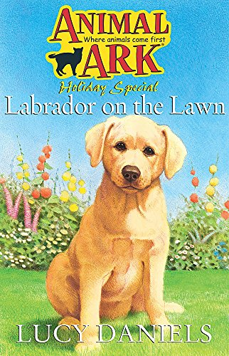 Animal Ark: Labrador on the Lawn By Lucy Daniels