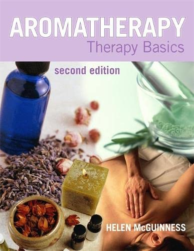 Aromatherapy: Therapy Basics Second Edition By Helen McGuinness