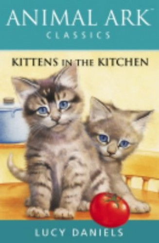 Animal Ark: Kittens in the Kitchen By Lucy Daniels