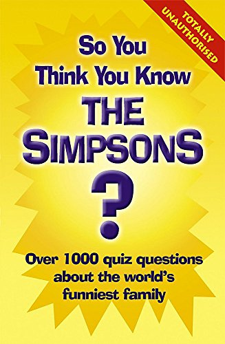 So You Think You Know: The Simpsons By Clive Gifford