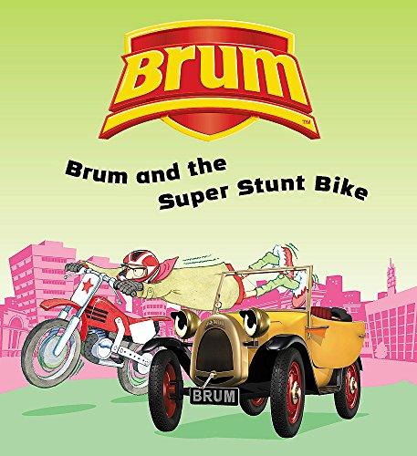 Brum and the Super Stunt Bike By Alan Dapre