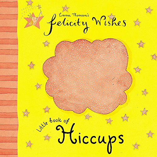 Felicity Wishes: Little Book Of Hiccups By Emma Thomson