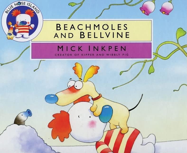 Blue Nose Island: Beachmoles and Bellvine By Mick Inkpen