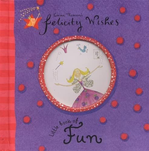 Felicity Wishes: Little Book of Fun By Emma Thomson