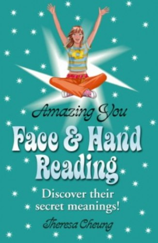 Amazing You: Face and Hand Reading By Theresa Cheung