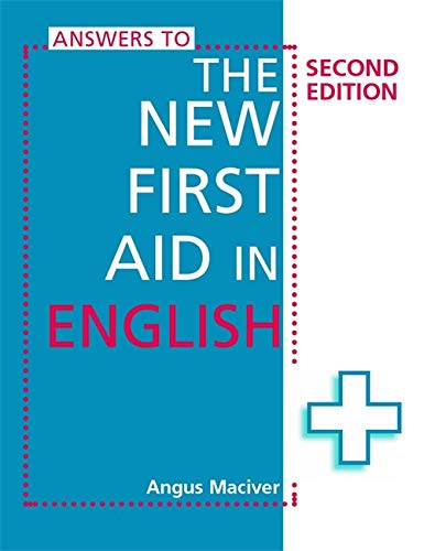 Answers To The New First Aid in English By Angus Maciver