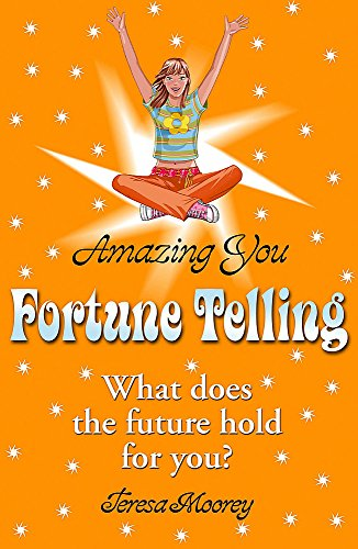 Amazing You: Fortune Telling By Teresa Moorey