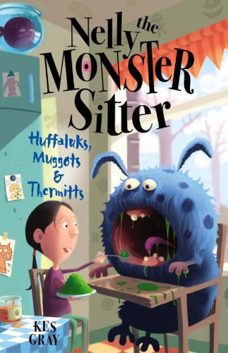 Huffaluks, Muggots and Thermitts: Book 3 (Nelly the Monster Sitter) By Kes Gray