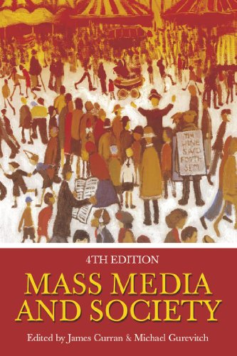 Mass Media and Society By Michael Gurevitch