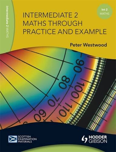 Intermediate 2 Maths Through Practice and Example By Peter Westwood