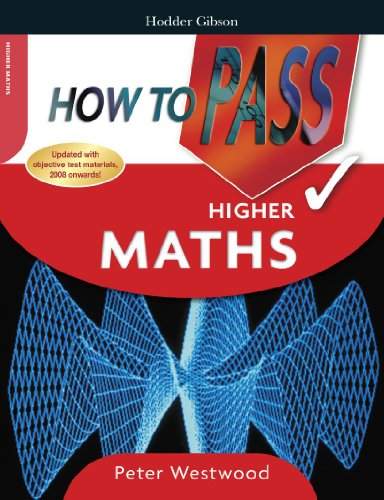How to Pass Higher Maths by Peter Westwood