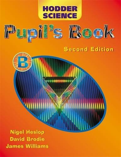 Hodder Science Pupil's Book B Second Edition: Pupil's Book Bk. B (HS) By David Brodie