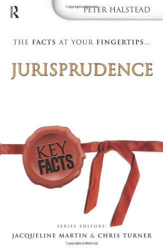 Key Facts: Jurisprudence (Key Facts Law) Edited by Peter Halstead