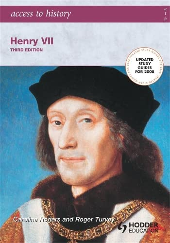 Access to History: Henry VII third edition By Roger Turvey