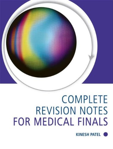 Complete Revision Notes for Medical Finals By Kinesh Patel (Consultant Surgeon, Department of Oral and Maxillofacial Surgery, Royal Berkshire Hospital, Reading, UK)