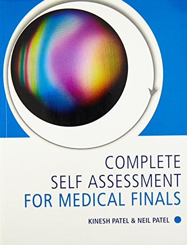 Complete Self Assessment for Medical Finals By Kinesh Patel (Consultant Surgeon, Department of Oral and Maxillofacial Surgery, Royal Berkshire Hospital, Reading, UK)