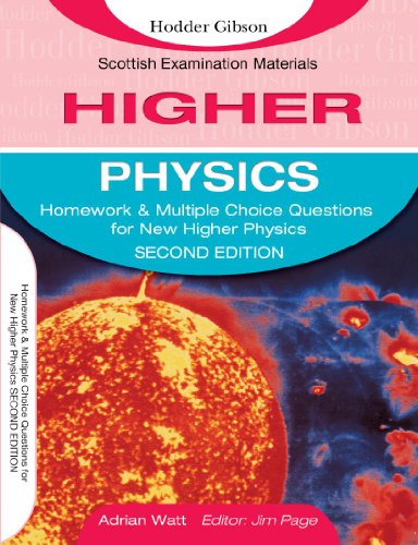 Homework and Multiple Choice Questions for New Higher Physics By Adrian Watt