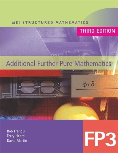 MEI Additional Further Pure Mathematics FP3 Third Edition By Bob Francis