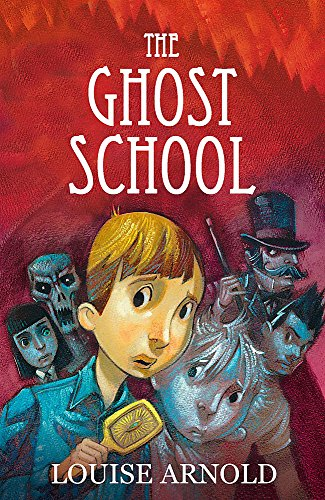 Ghost School By Louise Arnold
