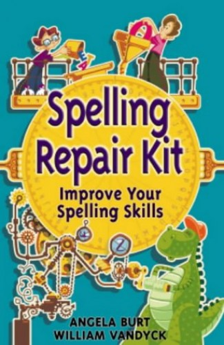 Repair Kits: Spelling Repair Kit By Angela Burt