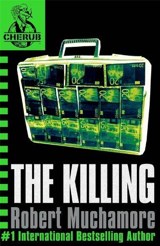 CHERUB: The Killing By Robert Muchamore