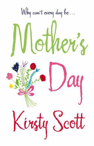 Mother's Day By Kirsty Scott