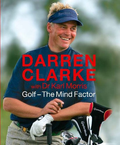 Golf - The Mind Factor By Darren L. Clarke