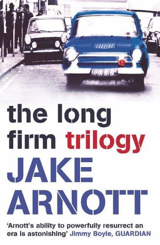The Long Firm Trilogy by Jake Arnott