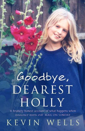 Goodbye, Dearest Holly By Kevin Wells