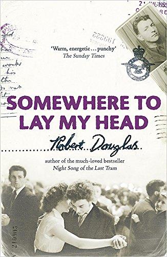 Somewhere To Lay My Head By Robert Douglas