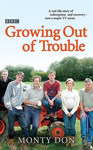 Growing Out of Trouble By Monty Don