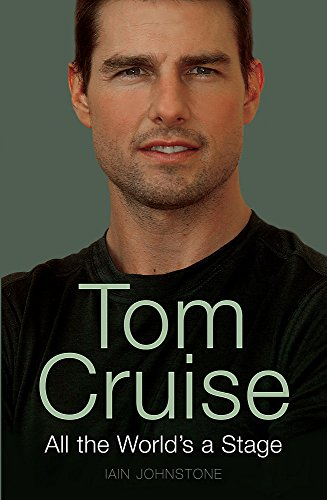 Tom Cruise: All the World's a Stage By Iain Johnstone