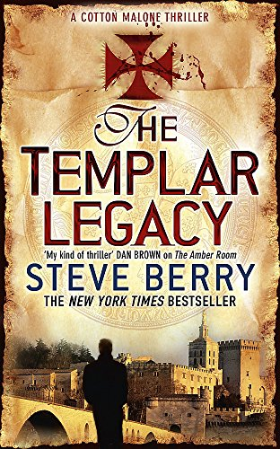 The Templar Legacy: Book 1 (Cotton Malone) By Steve Berry