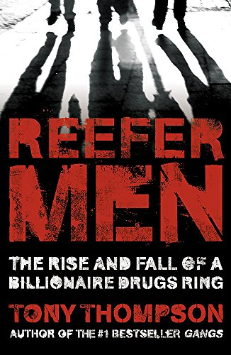 Reefer Men: The Rise and Fall of a Billionaire Drug Ring By Tony Thompson